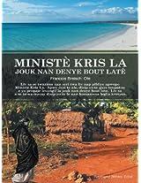 MINISTÈ KRIS LA JOUK NAN DENYE BOUT LATE (French Edition)
