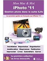 iPhoto '11 : Gestion photo dans la suite iLife (Mon Mac & Moi) (French Edition)