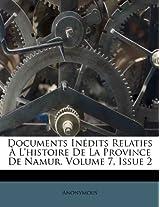 Documents Inedits Relatifs A L'Histoire de La Province de Namur, Volume 7, Issue 2