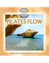 Pilates Flow - Music For Flowing Movements