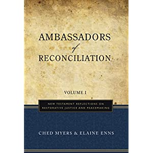 【クリックで詳細表示】Ambassadors of Reconciliation: New Testament Reflections on Restorative Justice and Peacemaking: Ched Myers, Elaine Enns: 洋書
