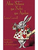 Alisi Ndani YA Nchi YA Ajabu: Alice's Adventures in Wonderland in Swahili