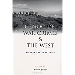 Genocide, War Crimes, and the West: History and Complicity