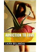 ADDICTION TO LOVE (Italian Edition)