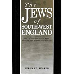 The Jews of South West England: The Rise and Decline of Their Medieval and Modern Communities (South-West Studies)