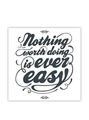 New Era Art Nothing Worth Doing is Ever Easy Wall Decal, 14