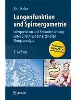 Lungenfunktion und Spiroergometrie: Interpretation und Befunderstellung unter Einschluss der arteriellen Blutgasanalyse