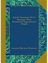 Daniël Chantepie De La Saussaye: Eene Historisch-Dogmatische Studie
