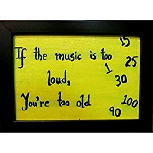 ART BEAT IF THE MUSIC IS TOO LOUD YOU'RE TOO OLD