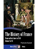 The History of France from earliest times to 1848 (Volume I of VI) (Illustrated)