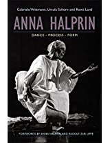 Anna Halprin: Dance - Process - Form