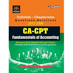 Unitwise-Chapterwise  Questions-Solutions (2012-2006) CA-CPT Fundamentals of Accounting (Old Edition)