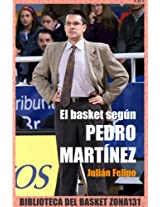 El basket según Pedro Martínez (Biblioteca del basket Zona131 nº 2) (Spanish Edition)