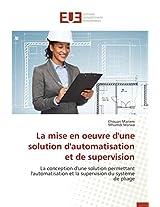 La Mise En Oeuvre D'Une Solution D'Automatisation Et de Supervision (Omn.Univ.Europ.)