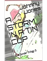A STORM IN A TIN CUP: The Zander Trilogy 3