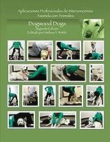 Aplicaciones Profesionales de Intervenciones Asistida con Animales: Dogwood Doga (Segunda Edición )