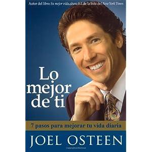 Lo mejor de ti (Become a Better You) Spanish Edition: 7 pasos para mejorar tu vida diaria
