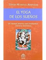 El yoga de los suenos / The Tibetan Yogas of Dream and Sleep: Un manual practico para realizarnos mientras dormimos / A Practical Guide to Realize Ourselves While We Sleep
