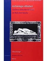 Archäologie Offenbart: Cäciliens Römisches Kultbild Im Blick Einer Epoche (Studies in Medieval and Reformation Traditions)