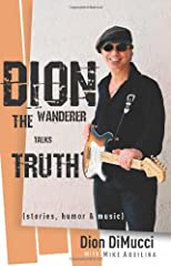 Dion The Wanderer Talks Truth: Stories, Humor & Music