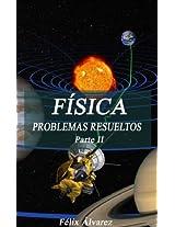 FÍSICA. PROBLEMAS RESUELTOS. Parte II (Spanish Edition)