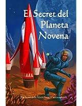 El Secret Del Planeta Novena / the Secret of the Ninth Planet