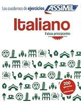 Italiano Falsos Principiantes: 200 Italian Exercises for Spanish Speakers