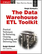 The Data Warehouse ETL Toolkit: Practical Techniques for Extracting, Cleaning, Conforming and Delivering Data (MISL-WILEY)