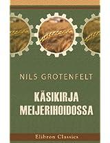 Käsikirja meijerihoidossa: Suomentanut K. Wiljakainen. Varustettu 45 puupiirroksella, 2 taululla ja 4 meijeriraportin kaavalla (Finnish Edition)