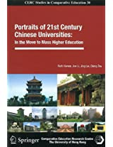 Portraits of 21st Century Chinese Universities - In the Move to Mass Higher Education (Cerc Studies in Comparative Education)