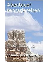 Abenteuer Fantasiereisen: 34 Meditationen für Erwachsene (German Edition)