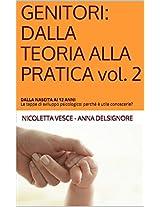 GENITORI: DALLA TEORIA ALLA PRATICA vol. 2: DALLA NASCITA AI 12 ANNI Le tappe di sviluppo psicologico: perchè è utile conoscerle? (Italian Edition)
