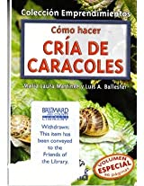 Como Hacer Cria De Caracoles/ How to Raise Snails (Emprendimientos)