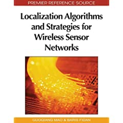 Localization Algorithms and Strategies for Wireless Sensor Networks (Premier Reference Source)