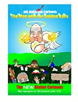Ole Andersen Cartoons: The Man With the Golden Balls: the New Blatter Cartoon; Med Highlights Fra Vm Kampene Siden 1978
