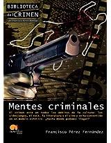 Mentes criminales/ Criminal minds: El Crimen En La Cultura Popular Contemporanea (Biblioteca Del Crimen)