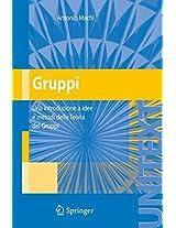 Gruppi: Una introduzione a idee e metodi della Teoria dei Gruppi (UNITEXT)