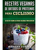 Recetas Veganas De Batidos De Proteinas Para Ciclismo: 50 Recetas Veganas De Batidos Saludables Para Disfrutar