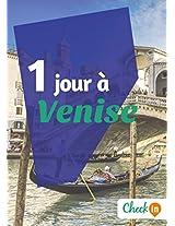 1 jour à Venise: Un guide touristique avec des cartes, des bons plans et les itinéraires indispensables (French Edition)