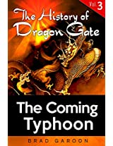 The History of Dragon Gate: Vol. 3, The Coming Typhoon