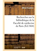 Recherches Sur La Bibliotheque de La Faculte de Medecine de Paris (Ed.1864) (Generalites)