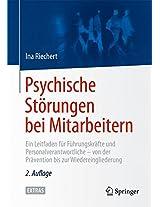 Psychische Störungen bei Mitarbeitern: Ein Leitfaden für Führungskräfte und Personalverantwortliche - von der Prävention bis zur Wiedereingliederung