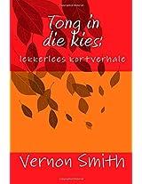Tong in Die Kies: Lekkerlees Kortverhale