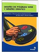 Diseno De Paginas Web Y Diseno Grafico/ Web Page And Graphic Design: Metodologia Y Tecnicas Para La Implementacion De Sitios Web Y Para El Diseno Grafico