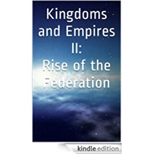 Kingdoms and Empires II: Rise of the Federation
