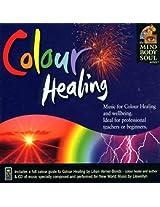Colour Healing (Mind, Body, Soul Series)