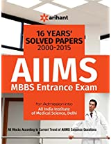 16 Years' (2000-2015) Solved Papers : AIIMS MBBS Entrance Exam