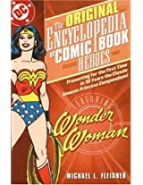 Encyclopedia of Comic Book Heroes: Wonder Woman - VOL 02 (Original Encyclopedia)