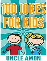 100 Jokes for Kids: Funny Jokes for 4-8 Year Olds (Funny Jokes for Kids)