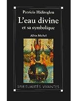 Eau Divine Et Sa Symbolique (L') (Spiritualites Grand Format)